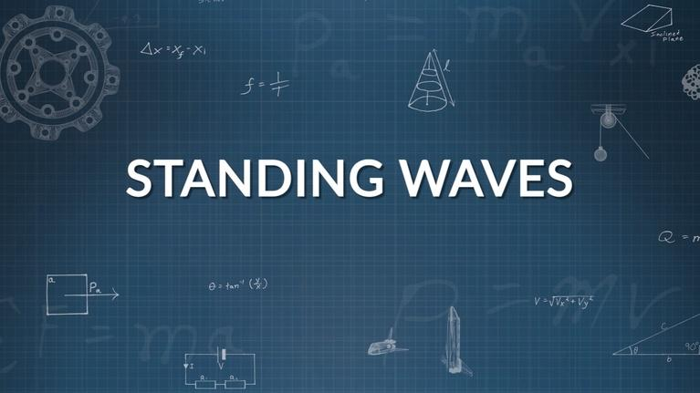 Physics in Motion: Closer Look 6E Standing Waves