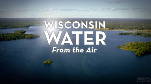 WPT Presents : Wisconsin Water From the Air