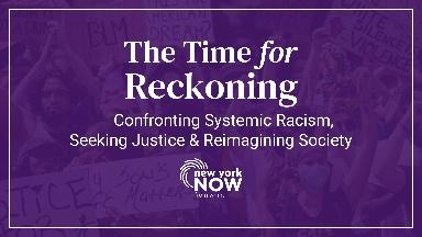 The Time for Reckoning | New York NOW Special Edition