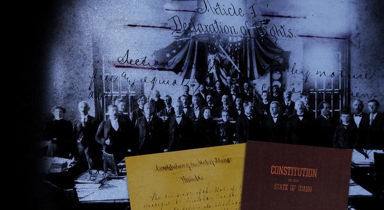 Idaho Experience: Idaho's Constitution Revealed