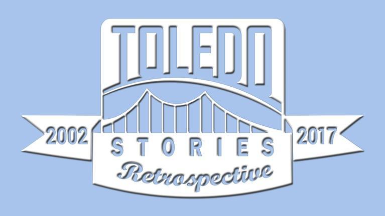 Toledo Stories: Retrospective