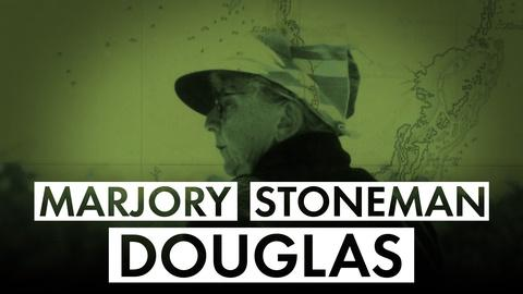 American Experience -- Marjorie Stoneman Douglas