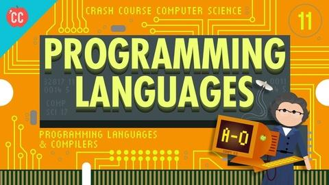 Crash Course Computer Science -- The First Programming Languages: Crash Course Computer Scien