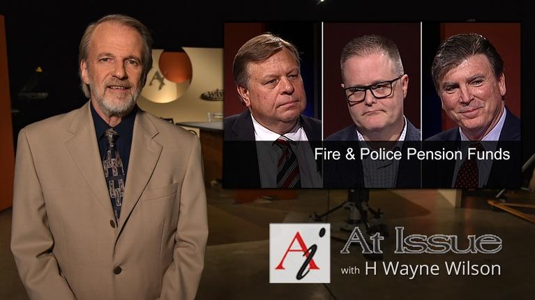 At Issue: S31 E33: Fire and Police Pension Funds