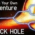 Choose Your Adventure into a Black Hole